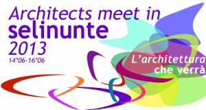 """Terzo Meeting Internazionale """"Architects meet in Selinunte_L'architettura che verrà""""  14-15-16 Giugno 2013, Selinunte (TP)"""