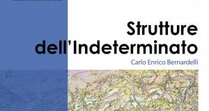 """""""Strutture dell'Indeterminato"""" di Carlo Enrico Bernardelli: CATALOGO DELLA MOSTRA"""