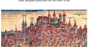 """Mostra al Museo Carrer: """"L'immagine della città europea: dal Rinascimento al Secolo dei Lumi""""_Cesare De Seta"""