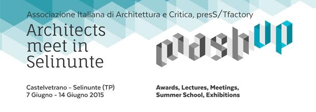 Architects meet in Selinunte + Summer School 2015_MASH UP