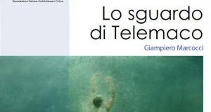 """""""Lo sguardo di Telemaco"""" di Giampiero Marcocci a cura di Umberto Palestini: CATALOGO DELLA MOSTRA"""