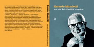 """Presentazione libro """"Una vita da irriducibile irrequieto"""" di Gerardo Mazziotti"""