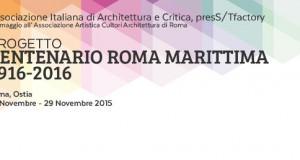 """Progetto """"Centenario Roma Marittima 1916 – 2016"""""""