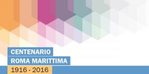 CENTENARIO ROMA MARITTIMA 1916-2016: conferenza e mostra alla Casa dell'Architettura – Roma