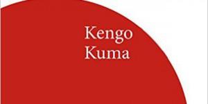 Kengo Kuma. L'anti oggetto. Dissolvere e disintegrare l'architettura – di Massimo Locci
