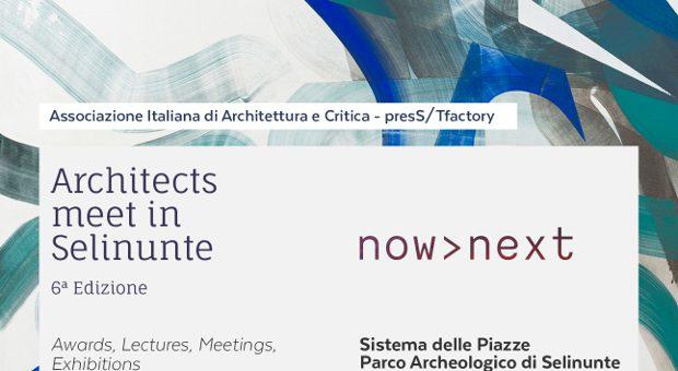 Architects meet in Selinunte  now>next   23 – 25 giugno 2016   Programma delle giornate