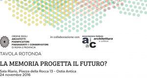 """La memoria progetta il futuro? Tavola rotonda – """"Centenario Roma Marittima 1916 – 2016"""""""