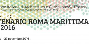 """Progetto """"Centenario Roma Marittima 1916 – 2016"""" seconda edizione – Programma generale"""