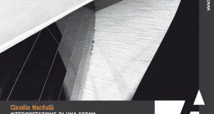 CLAUDIO NARDULLI – INTERPRETAZIONE DI UNA FORMA. Fotografie e sculture – mostra e convegno alla Casa dell'Architettura