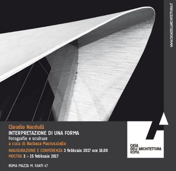 CLAUDIO NARDULLI – INTERPRETAZIONE DI UNA FORMA. Fotografie e sculture - mostra e convegno alla Casa dell'Architettura