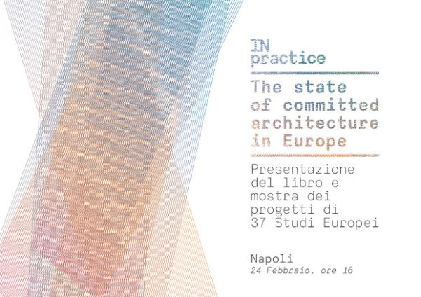 IN practice_Lo stato dell'Architettura di qualità in Europa: Presentazione del libro e mostra dei progetti di 37 Studi Europei