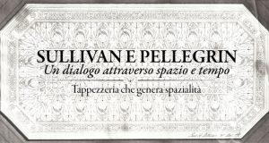 """Interno 14: """"Sullivan e Pellegrin: un dialogo attraverso spazio e tempo_Tappezzeria che genera spazialità"""""""