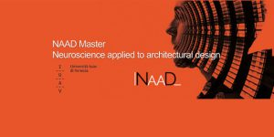 Master NAAD Neuroscience Applied to Architectural Design